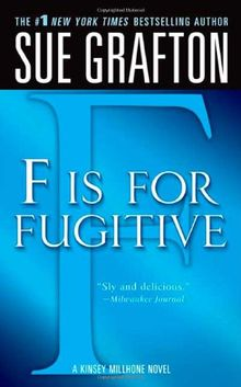 F Is for Fugitive (Kinsey Millhone Mysteries)