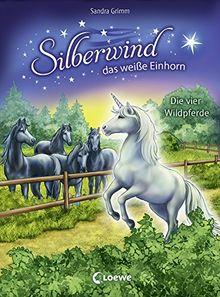 Silberwind, das weiße Einhorn - Die vier Wildpferde: Band 3