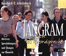 Tangram 1 A. 4 CDs zum Kursbuch und Arbeitsbuch. Hörtexte, Sprechübungen und Übungen zur Phonetik.