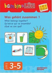 bambinoLÜK-System: bambinoLÜK: Was gehört zusammen 1: 3-5 Jahre: Für Kinder ab 3 J