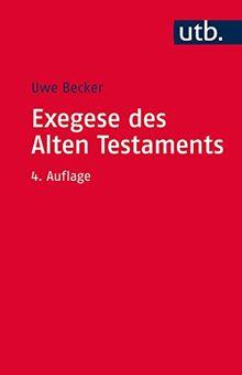 Exegese des Alten Testaments: Ein Methoden- und Arbeitsbuch (Utb S)