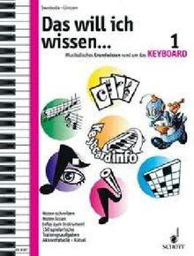 Das will ich wissen ..., 2 Bde., Bd.1: Musikalisches Grundwissen rund um das Keyboard. Noten schreiben, Noten lesen, Infos zum Instrument, 150 spielerische Trainingsaufgaben, Akkordtabelle, Rätsel