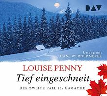 Tief eingeschneit. Der zweite Fall für Gamache: Lesung mit Hans-Werner Meyer (7 CDs)