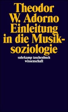 Einleitung in die Musiksoziologie: 12 theoretische Vorlesungen