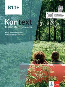 Kontext B1.1+: Deutsch als Fremdsprache. Kurs- und Übungsbuch mit Audios und Videos