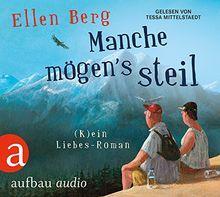 Manche mögen's steil: (K)ein Liebes-Roman. Gelesen von Tessa Mittelstaedt