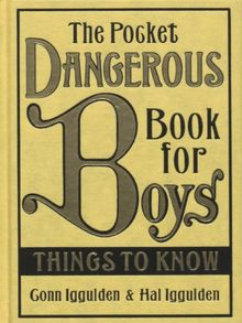 Pocket Dangerous Book for Boys: Things to Know