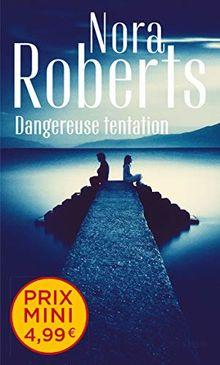 Dangereuse tentation (Nora Roberts)
