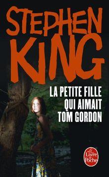La Petite Fille Qui Aimait Tom Gordon (Ldp Litt.Fantas)