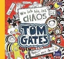 Tom Gates. Wo ich bin ist Chaos - Aber ich kann nicht überall sein!
