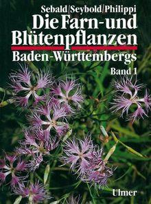 Die Farn- und Blütenpflanzen Baden-Württembergs, 8 Bde., Bd.1, Allgemeiner Teil; Spezieller Teil (Pteridophyta, Spermatophyta)