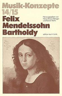 Felix Mendelssohn Bartholdy (Musik-Konzepte 14/15)