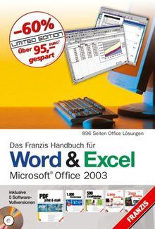 Das Franzis Handbuch für Word & Excel. Microsoft Office 2003. Inklusive 5 Software-Vollversionen