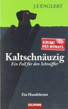 Buch Kaltschnäuzig - Ein Fall für den Schnüffler: Ein Hundekrimi