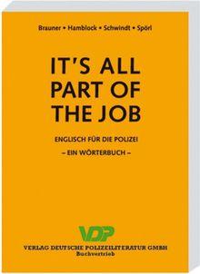 It's all Part of the Job. Wörterbuch Englisch-Deutsch / Deutsch-Englisch. Englisch für die Polizei
