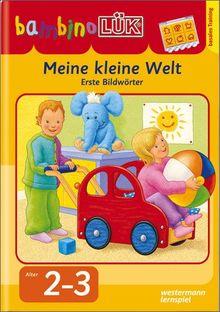 bambinoLÜK-System: bambinoLÜK: Meine kleine Welt: Erste Bildwörter 1