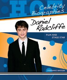 Daniel Radcliffe: Film and Stage Star (Hot Celebrity Biographies)