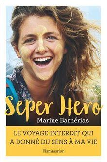 Seper hero : Le voyage interdit qui a donné du sens à ma vie