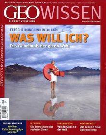 GEO Wissen Nr. 45 - 2010: Entscheidung und Intuition: Was will ich? Das Geheimnis der guten Wahl