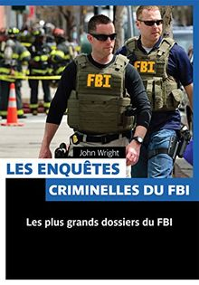 Les enquêtes criminelles du FBI