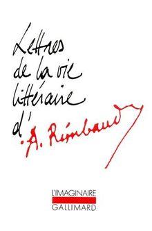 Lettres de la vie littéraire d'Arthur Rimbaud : RIMBAUD