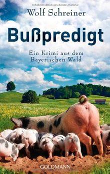 Bußpredigt: Ein Krimi aus dem Bayerischen Wald