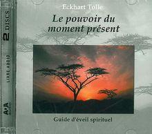 Pouvoir du Moment Present (2 CD Livre Audio)