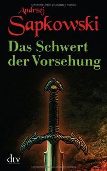 Das Schwert der Vorsehung: Zweiter Band der Geralt-Saga