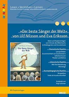 »Der beste Sänger der Welt« von Ulf Nilsson: Ideen und Materialien zum Einsatz des Bilderbuchs in Kindergarten und Grundschule. Mit Kopiervorlagen
