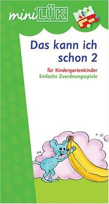 miniLÜK: Das kann ich schon 2: Einfache Zuordnungsspiele für Kindergartenkinder