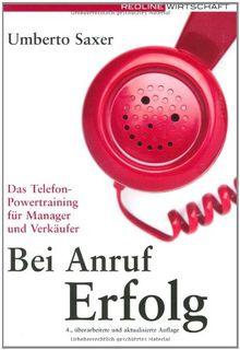 Bei Anruf Erfolg: Das Telefon-Powertraining für Manager und Verkäufer