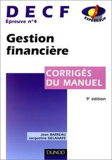 DECF épreuve n° 4 Gestion financière. Corrigés du manuel, 9ème édition (Expert Sup)