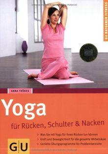 Yoga für Rücken, Schulter und Nacken (GU Ratgeber Fitness)