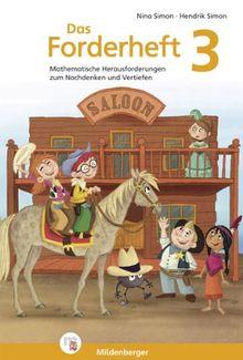 Das Forderheft 3: Mathematische Herausforderungen zum Nachdenken und Vertiefen 3. Schuljahr