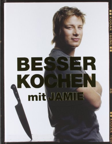 besser kochen mit jamie oliver von jamie oliver. Black Bedroom Furniture Sets. Home Design Ideas
