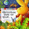 Abenteuerliche Briefe von Felix: Ein kleiner Hase erforscht unseren blauen Planeten