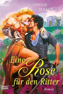 Eine Rose für den Ritter: Roman