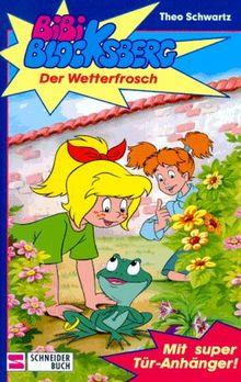 Bibi Blocksberg, Bd.3, Der Wetterfrosch