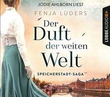 Der Duft der weiten Welt: Speicherstadt-Saga. (Die Kaffeehändler, Band 1)