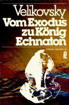 Vom Exodus zu König Echnaton. (8308 900).