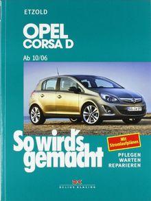 So wird's gemacht. Pflegen - warten - reparieren: Opel Corsa D ab 10/06: So wird's gemacht, Band 145: Benziner 1,0l / 44kW (60 PS) 10/06 - 12/09 bis ... - Reparieren. Mit Stromlaufplänen: BD 145