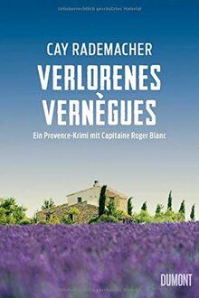 Verlorenes Vernègues: Ein Provence-Krimi mit Capitaine Roger Blanc (Capitaine Roger Blanc ermittelt, Band 7)