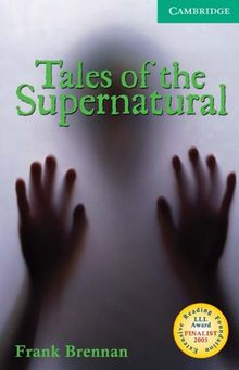 Tales of the Supernatural: Ghost stories. Level 3, 1.300 Wörter