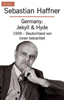 Germany: Jekyll & Hyde: 1939 - Deutschland von innen betrachtet