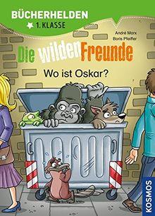 Wilde Freunde, Band 2, Bücherhelden, Wo ist Oskar?