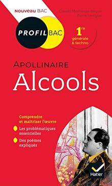 Profil - Apollinaire, Alcools: toutes les clés d'analyse pour le bac (programme de français 1re 2020-2021) (Profil (245))