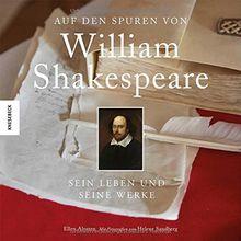 Auf den Spuren von William Shakespeare: Seine Leben, seine Dramen