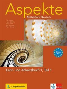 Aspekte / Lehr- und Arbeitsbuch 1 Teil 1 mit Audio-CD (B1+): Mittelstufe Deutsch