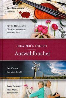 Readers Digest Auswahlbücher: Totenlied / Glück ist, wenn man trotzdem liebt / Der letzte Befehl / Mein Mann, der Rentner