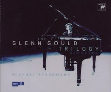 The Glenn Gould Trilogy-Ein Leben